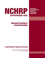 NCHRP SYNTHESIS 406: Advanced Practices in Travel Forecasting
